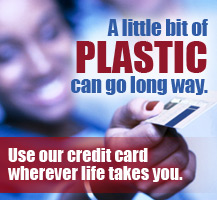Use our credit card wherever life takes you